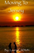 Moving To Jersey (ChrisMD FanFiction) by -Lauryn-