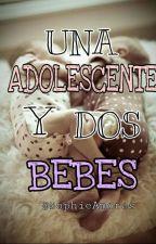 Una Adolecente Y Dos Bebes by SophieLenom