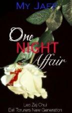 One Night Affair  by MyJaff