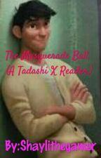 The Masquerade Ball. (A Tadashi X Reader.) by ShayGamer