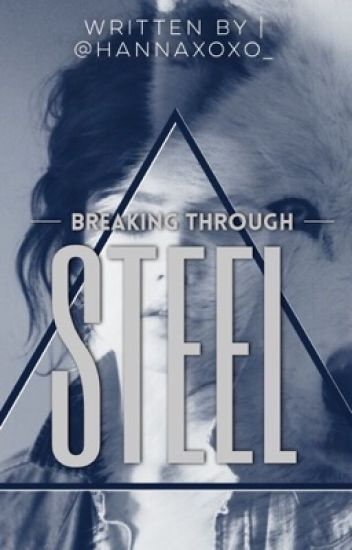 Breaking Through Steel |On-Going|