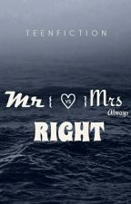 Mr Right vs Mrs Always Right by xolovepearl