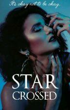Star Crossed (On Hold) by Pariskaitlynn