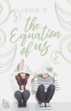 The Equation of Us (COMPLETED) by westbounds