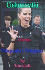 Ciekawostki z serialu Policjantki i Policjanci by Kotna_the_hunter