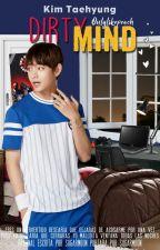 Dirty Mind : + Kim Taehyung by -miggo-