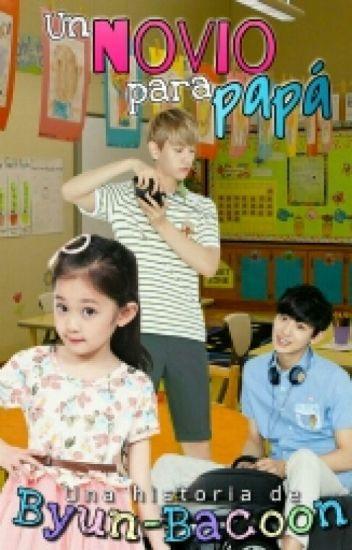 Un novio para papá || ChanBaek ShortFic (Terminada)