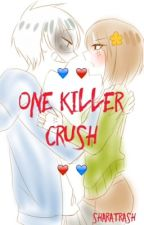 One Killer Crush (Sans x Chara) by sharatrash
