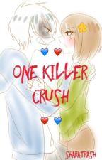 One Killer Crush (Sans x Chara) by sharatrash