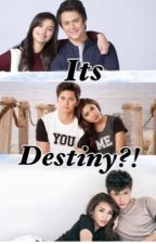 Its Destiny?! (Jadine, Lizquen, Kathniel) by d_ella_888