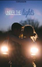 Under the Lights #2*SLOW UPDATES* #Wattys2017 by Storyscheisserin