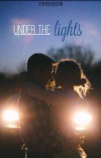 Under the Lights #2*SLOW UPDATES* by Storyscheisserin