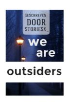 We are outsiders by storiesx_