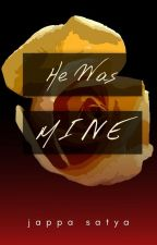 He Was Mine (Editing) by JappaSatya