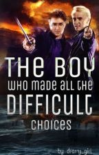 DRARRY ~ The boy who made all the difficult choices #WatticalAward2017 by drarry_girl