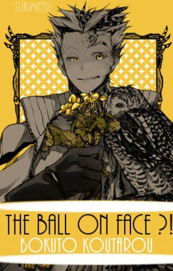 The Ball on face?! |Bokuto Koutarou|