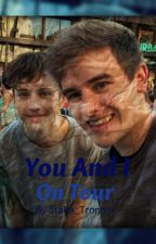 You And I: On Tour by Stalia_Tronnor