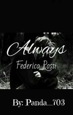 Always||Federico Rossi by Sarah_703