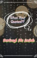 What Your Quotes ?? by Yanuarvicky