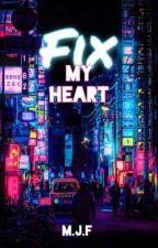 Fix My Heart ( A Robert Downey Jr. Fanfic ) by mjf004