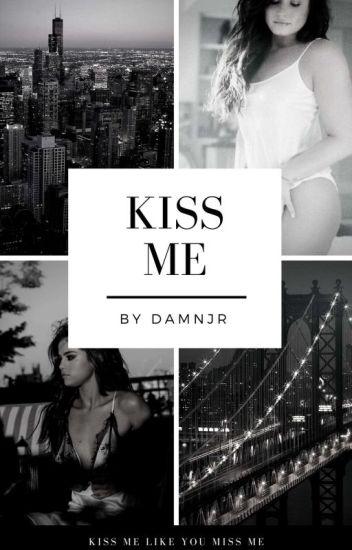 Kiss Me || Delena