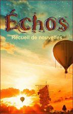 Échos - Recueil de nouvelles by Susi-Petruchka