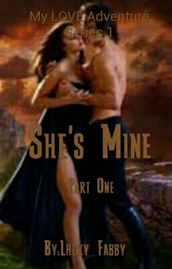 She's Mine Part 1 My LOVE Adventure Series
