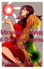Miraculous Ladybug & Chat Noir:Puterea ta SF by ElisabetaStoleru22