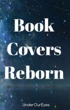 Book Covers REBORN by UnderOurEyes