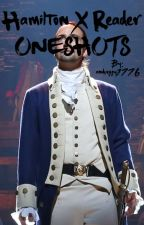 Hamilton X Reader Oneshots by andpeggy1776