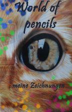 World of pencils - meine Zeichnungen by Sweety1510
