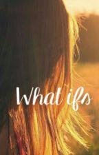 What If by rmills75