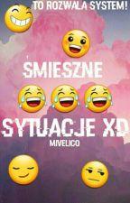 Śmieszne Sytuacje XD by Mivelico