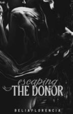 Escaping the Donor by hayliams