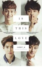 Is This Love...? ( Dutch Exo, (etc) fanfiction) (slow updates) by Ivert_x