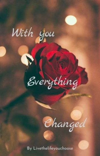 With you everything changed