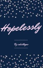 Hopelessly by cdvillegas