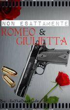 Non Esattamente Romeo E Giulietta by -InTheDarkSide-