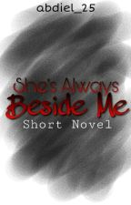 She's Always Beside Me (On-going)-[Slow Update] by abdiel_25