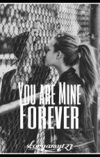 You are Mine Forever by story_amy123