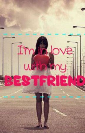 I'm in love with my best friend by Randomblurps