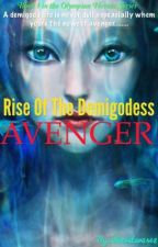 Rise of the demigodess avenger(fem-percy/avengers fanfiction) by silverstar2468