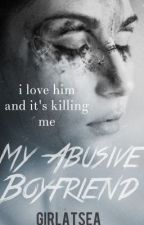 My Abusive Boyfriend [Harry Styles] by girlatsea