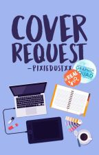 Cover Request [open] by -pixiedustxx