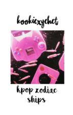 ❁  kpop zodiac ships by -kookiexyehet