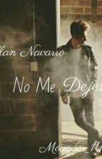 No Me Dejes «A.N» by RewinderFt_Coder
