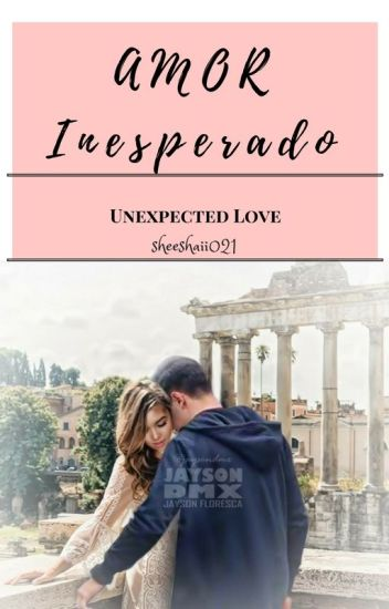 Amor Inesperado (On Edit for 📖)