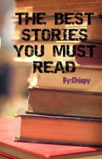 THE BEST STORIES YOU MUST READ by Chicpy