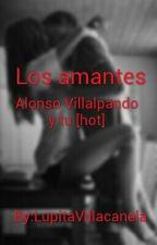 Los amantes Alonso Villalpando y tu [ hot ] by LupitaVillacanela