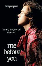 Como Eu era Antes de Você - Larry Version (HIATUS) by DireR5er